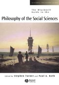 Blackwell Guide to the Philosophy of the Social Sciences
