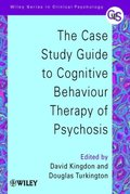 Case Study Guide to Cognitive Behaviour Therapy of Psychosis