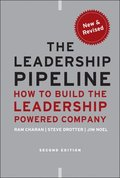The Leadership Pipeline: How to Build the Leadership Powered Company 2nd Revised Edition