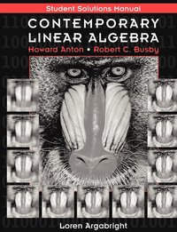 Contemporary Linear Algebra: Student Solutions Manual to accompany Contemporary Linear Algebra Student Solutions Manual