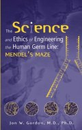 Science and Ethics of Engineering the Human Germ Line