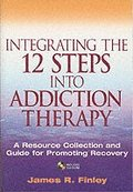 Integrating the 12 Steps into Addiction Therapy