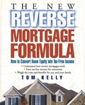 The New Reverse Mortgage Formula