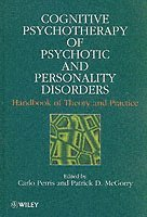 Cognitive Psychotherapy of Psychotic and Personality Disorders