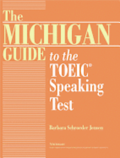 The Michigan Guide to the Toeic(r) Speaking Test