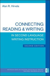 Connecting Reading &; Writing in Second Language Writing Instruction