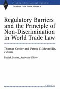 Regulatory Barriers and the Principle of Non-discrimination in World Trade Law