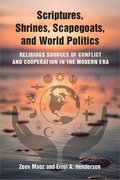 Scriptures, Shrines, Scapegoats, and World Politics