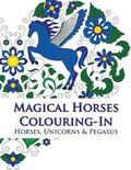 Magical Horses Colouring-In (coloring book)