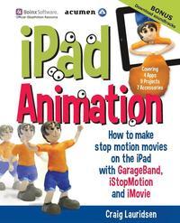 Stop Motion Handbook 3 1 Using GarageBand and iStopMotion