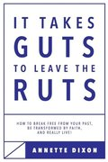 It Takes Guts to Leave the Ruts