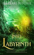 Into the Labyrinth