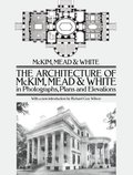 Architecture of McKim, Mead & White in Photographs, Plans and Elevations