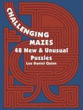 Challenging Mazes: 48 New &; Unusual Puzzles