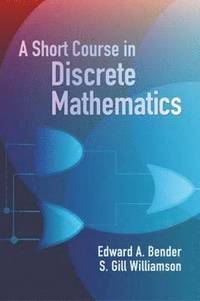 A Short Course in Discrete Mathemat