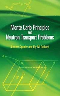 Monte Carlo Principles and Neutron Transport Problems