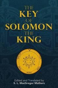 The Key of Solomon the King (Clavicula Salomonis) - S L