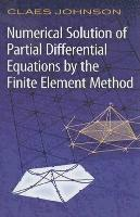 Numerical Solution of Partial Differential Equations by the Finite Element Method