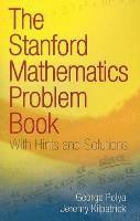 The Stanford Mathematics Problem Book