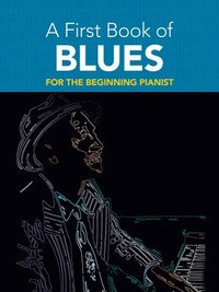 A First Book Of Blues For The Beginning Pianist