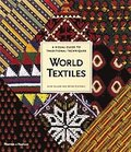 World Textiles: A Visual Guide to Tra