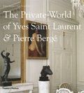 The Private World of Yves Saint Laurent &; Pierre Berge