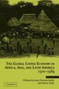 Global Coffee Economy in Africa, Asia, and Latin America, 1500-1989