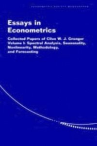 Essays in Econometrics: Volume 1, Spectral Analysis, Seasonality, Nonlinearity, Methodology, and Forecasting