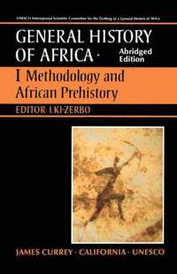 UNESCO General History of Africa: v. 1 Methodology and African Prehistory