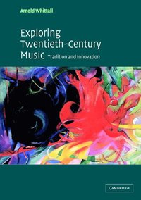 Exploring Twentieth-Century Music
