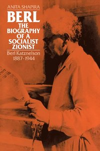 Berl: The Biography of a Socialist Zionist