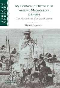 An Economic History of Imperial Madagascar, 1750-1895