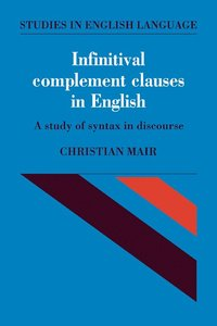 Infinitival Complement Clauses in English