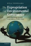 The Expropriation of Environmental Governance