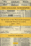 The English Newspaper, 1622-1932