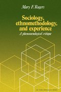 Sociology, Ethnomethodology and Experience
