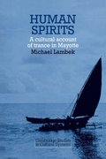 Human Spirits: A Cultural Account of Trance in Mayotte