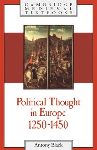 Political Thought in Europe, 1250-1450