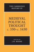The Cambridge History of Medieval Political Thought c.350c.1450