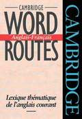 Cambridge Word Routes Anglais-Franais
