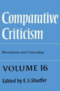 Comparative Criticism: Volume 16, Revolutions and Censorship