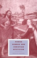 Power, Gender and Christian Mysticism