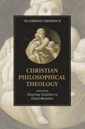 The Cambridge Companion to Christian Philosophical Theology