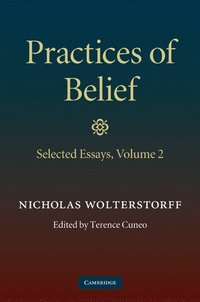 Practices of Belief: Volume 2, Selected Essays