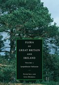 Flora of Great Britain and Ireland: Volume 1, Lycopodiaceae - Salicaceae
