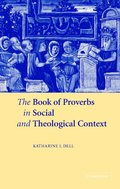 The Book of Proverbs in Social and Theological Context