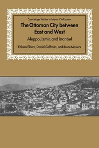 The Ottoman City between East and West