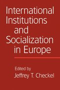 International Institutions and Socialization in Europe