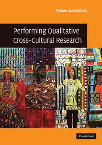 Performing Qualitative Cross-Cultural Research