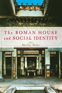 The Roman House and Social Identity